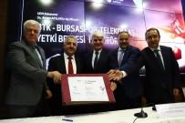 ULAŞTIRMA DENİZCİLİK VE HABERLEŞME BAKANI - Bursaspor Telekomünikasyon A.Ş'nin Yetki Belgesi İmzalandı
