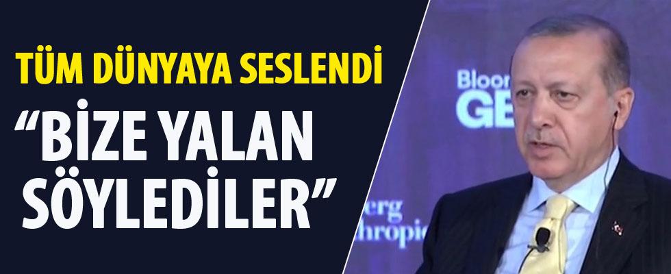 Cumhurbaşkanı Erdoğan: Bize yalan söylediler
