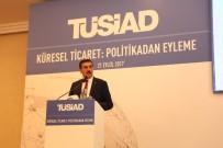 GÜMRÜK VERGİSİ - Bakan Tüfenkci Açıklaması 'Gümrük Birliği Güncellenmesi Görüşmelerinde Kopukluk Yok'