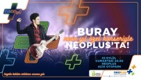 ESKİŞEHİR - Buray, Neoplus'ta Eskişehirliler İçin Söyleyecek