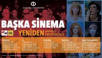 ESKIŞEHIR OSMANGAZI ÜNIVERSITESI - Anadolu Üniversitesi'nde Yeniden 'Başka Sinema' Günleri