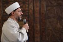 HACI BAYRAM - Diyanet İşleri Başkanı Erbaş, Hacı Bayram Camii'nde Sabah Namazı Kıldırdı