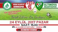 EDIRNESPOR - Edirne Belediyesi Edirnespor'un Lig Mücadelesi Başlıyor