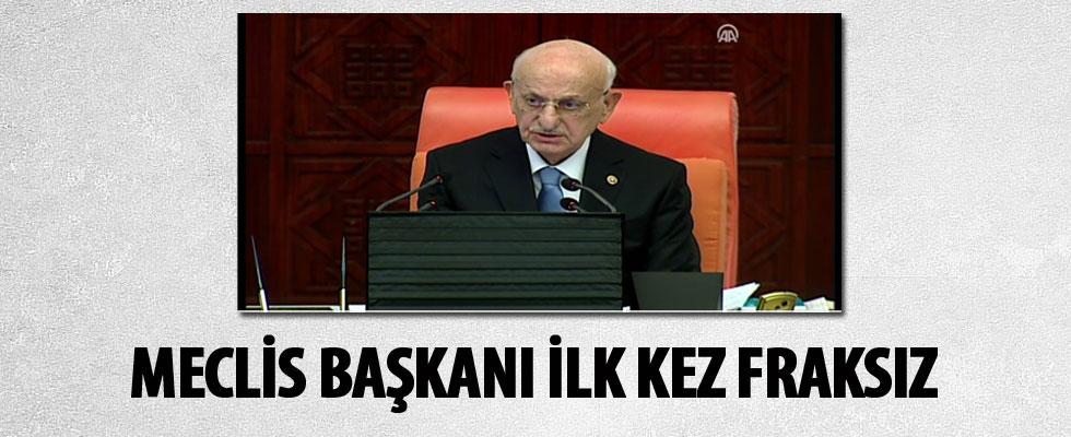 Meclis Başkanı ilk kez fraksız