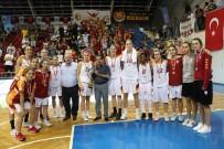 ABDULLAH GÜL - Özgecan Kadınlar Basketbol Turnuvası'nın Kazananı Galatasaray