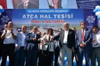 KAVAKLı - Atça Hal Tesisinin Temeli Düzenlenen Törenle Atıldı