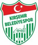 KıRıKKALESPOR - Kırşehir Belediyespor Başkanı Veli Şahin Açıklaması 'Kırıkkalespor Maçında Tek Eksik Goldü'