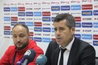 FUAT ÇAPA - Boluspor - Altınordu Maçının Ardından