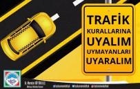 ARAÇ KULLANMAK - Melikgazi Belediye Başkanı Büyükkılıç Açıklaması 'Trafik Kurallarında Hayat Var'