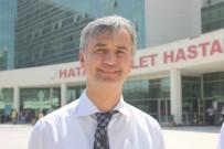 SEBAHATTIN YıLMAZ - Hatay Devlet Hastanesi Bölgenin Gözdesi Oldu