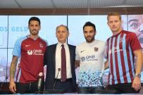 BURAK YıLMAZ - Trabzonspor, Yeni Transferlerine İmza Attırdı
