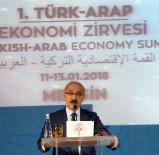 KALKINMA BAKANLIĞI - Bakan Elvan Açıklaması 'Birileri Gibi Arap Ülkelerine Bire Mal Edip, Bine Satalım Demiyoruz'
