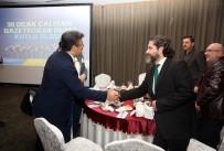 İMTİYAZ - Başkan Karadeniz, Gazeteciler Günü'nde Basın Mensuplarıyla Yemekte Buluştu