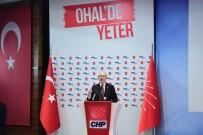 GENEL BAŞKAN - Kılıçdaroğlu Yine OHAL'i Hedef Aldı