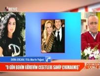 SÖYLEMEZSEM OLMAZ - Dora Ercan: O gün benim görevim cesetlere sahip çıkmakmış