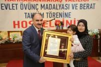 VAHDETTIN ÖZKAN - Kahramanmaraş'ta Şehit Yakınlarına Devlet Ödünç Madalyası Verildi