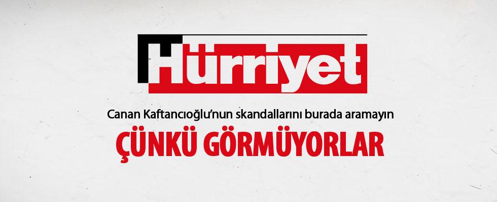 Hürriyet Gazetesi Canan Kaftancıoğlu haberini görmedi