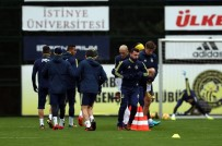 İSTANBULSPOR - Fenerbahçe, Göztepe Maçı Hazırlıklarını Sürdürdü