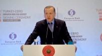 İMAR VE KALKINMA BANKASI - Erdoğan'dan Kredi Derecelendirme Kuruluşlarına Tepki