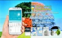 METEOROLOJI GENEL MÜDÜRLÜĞÜ - Meteorolojik veriler artık mobil uygulamada