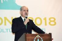 MEDENİYETLER - Kültür Ve Turizm Bakanı Numan Kurtulmuş Açıklaması