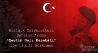 KÜRESELLEŞME - Atatürk Üniversitesi Senatosu'ndan 'Zeytin Dalı Harekâtı' Açıklaması