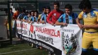 KARAÇAY - Osmaniyeli Futbolcular Zeytin Dalı Harekatı'na Pankartla Destek Verdiler