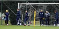 CAN BARTU - Fenerbahçe, Giresunspor Maçı Hazırlıklarına Başladı