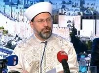 PEYGAMBERLER ŞEHRİ - Diyanet İşleri Başkanı Kudüs Toplantısının Sonuçlarını Açıkladı