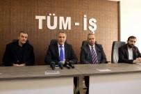 İŞSİZLİK MAAŞI - Tüm-İş Konfederasyonu Genel Başkanı Şahin İşkur'u Uyardı