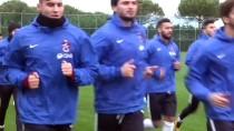 VOLKAN ŞEN - Trabzonspor'un Antalya Kampı