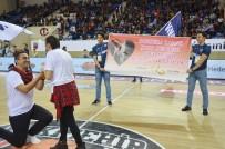 EVLİLİK TEKLİFİ - Basketbol Maçında Evlilik Teklifi