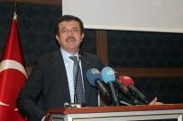 CAHIT ÖZKAN - Ekonomi Bakanı Nihat Zeybekci Açıklaması 'Türkiye Elif Gibi Dimdik Ayakta'