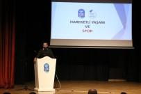 SU TÜKETİMİ - Eyüpsultanlılara 'Hareketli Yaşam Ve Sporda Beslenme' Semineri