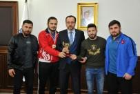 FATİH CENGİZ - Şampiyonlardan Rektör Bircan'a Ziyaret