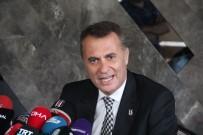 FİKRET ORMAN - Fikret Orman Açıklaması 'Ne Olursa Olsun Beşiktaş'a Hizmet Edeceğiz'