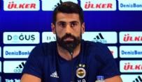 VOLKAN DEMİREL - Fenerbahçeli Volkan Demirel'den Kadro Dışı Açıklaması