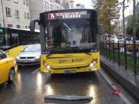 TAKSIM - İETT Otobüsü Önündeki Araca Çarptı Açıklaması 1 Yaralı