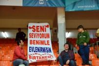 BANVIT - Şampiyonlar Ligi Maçında Evlenme Teklif Etti