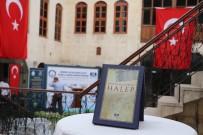 DERYA BAKBAK - Osmanlı Belgelerinde Halep Kitabının Tanıtımı Ve Sergi Açılışı Yapıldı