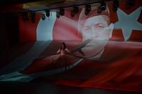 TÜRK BAYRAĞI - Ankara Tiyatrosu İle Başkent'in Serüveni Ve 15 Temmuz Mücadelesi Anlatıldı