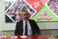 SIVASSPOR - Başkan Aydın'ın Sivasspor'a İnancı Tam
