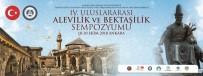 HACI BAYRAM - Türk Tarih Kurumu Ve Hacı Bayram Veli Üniversitesinden ''Alevilik Ve Bektaşilik Sempozyumu''