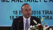 DIŞİŞLERİ BAKANI - Dışişleri Bakanı Çavuşoğlu Açıklaması 'Arnavutluk Bizim İçin Gerçek Bir Dost Ülkedir'