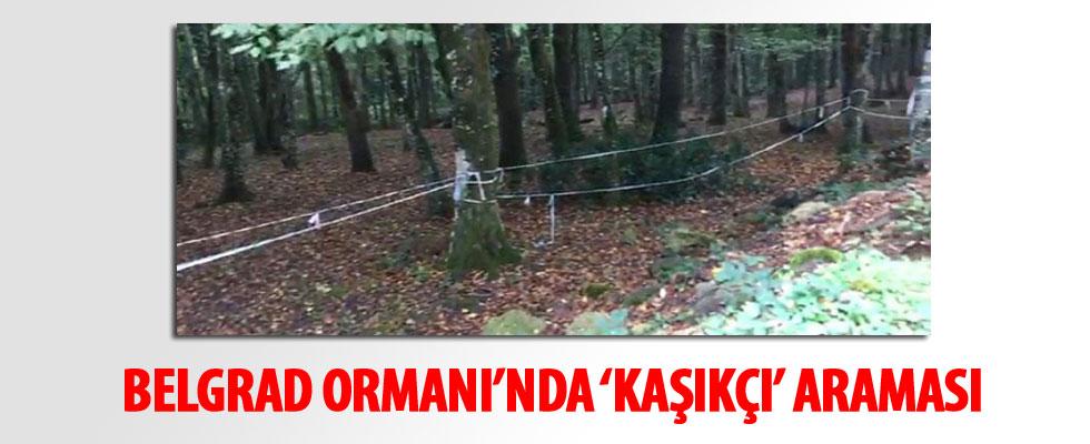Polis, Cemal Kaşıkçı'nın izini Belgrad Ormanı'nda arıyor