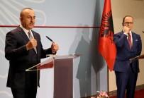BAKANLAR KURULU TOPLANTISI - Çavuşoğlu Arnavutluk'ta Açıklaması'Suçlu İadesi Bekliyoruz'