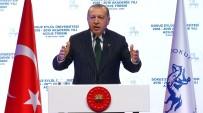 YÜKSEK ÖĞRETİM - Erdoğan Açıklaması Ellerini Ovuşturanlar Hüsrana Uğradı