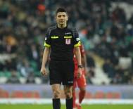 ALI PALABıYıK - Galatasaray - Bursaspor Maçının VAR'ı Yaşar Kemal Uğurlu Oldu