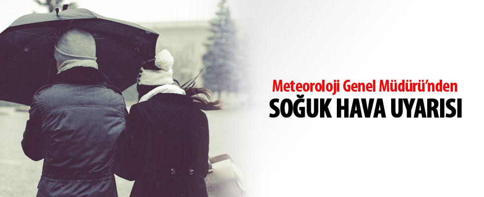 Meteoroloji Genel Müdürü'nden soğuk hava uyarısı: 12 derece birden...