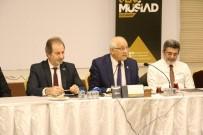 SAVUNMA SANAYİ - MÜSİAD'ın 'Biz Bize' Toplantılarına Milletvekili Erdoğan Konuk Oldu